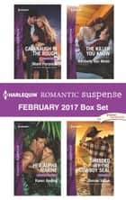 Harlequin Romantic Suspense February 2017 Box Set - Cavanaugh in the Rough\Her Alpha Marine\The Killer You Know\Shielded by the Cowboy SEAL ebook by Marie Ferrarella, Karen Anders, Kimberly Van Meter,...