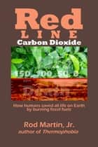 Red Line: Carbon Dioxide ebook by Rod Martin, Jr