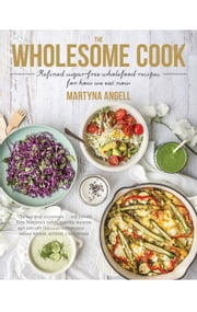The Wholesome Cook ebook by Martyna Angell