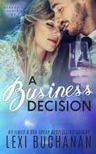 A Business Decision ebook by Lexi Buchanan