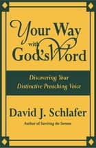 Your Way with God's Word ebook by David J. Schlafer