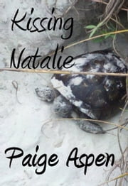 Kissing Natalie ebook by Paige Aspen