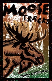 Moose Tracks ebook by Mary Casanova