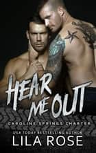 Hear Me Out - Hawks MC: Caroline Springs Charter, #5 ebook by Lila Rose