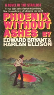 Phoenix Without Ashes ebook by Edward Bryant,Harlan Ellison