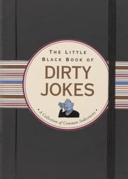 The Little Black Book of Dirty Jokes ebook by Evelyn Beilenson