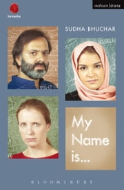 My Name Is . . . ebook by Sudha Bhuchar