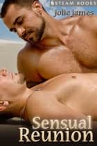 Sensual Reunion ebook by Jolie James, Steam Books