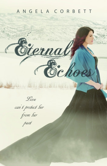 Eternal Echoes ebook by Angela Corbett