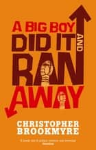 A Big Boy Did It and Ran Away ebook by Christopher Brookmyre