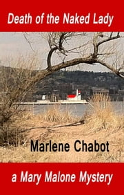 Death of the Naked Lady - A Mary Malone Mystery, #2 ebook by Marlene Chabot