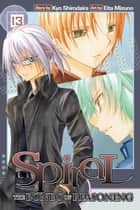 Spiral, Vol. 13 - The Bonds of Reasoning ebook by Kyo Shirodaira, Eita Mizuno