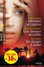 Héritière et captive - Une menace invisible - En danger d'aimer ebook by Debbi Rawlins, Mary Lynn Baxter, Ann Major
