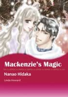 MACKENZIE'S MAGIC (Mills & Boon Comics) - Mills & Boon Comics ebook by Linda Howard, Nanao Hidaka