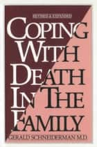 Coping with Death In the Family ebook by Gerald Schneiderman M.D.