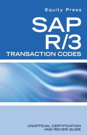 SAP R/3 Transaction Codes Unofficial Certification and Review Guide ebook by Equity Press