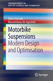 Motorbike Suspensions - Modern design and optimisation ebook by Dario Croccolo,Massimiliano Agostinis