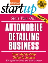 Start Your Own Automobile Detailing Business - Your Step-By-Step Guide to Success ebook by Entrepreneur Press