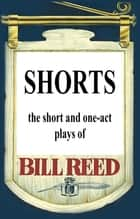 Shorts ebook by Bill Reed
