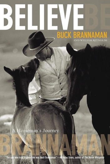 Believe - A Horseman's Journey ebook by Buck Brannaman,William Reynolds