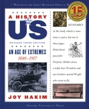 A History of US: An Age of Extremes: 1880-1917 A History of US Book Eight ebook by Joy Hakim