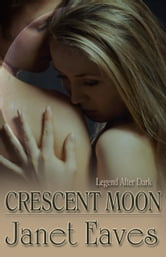Crescent Moon ebook by Janet Eaves