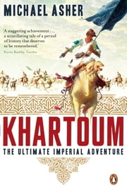 Khartoum: The Ultimate Imperial Adventure - The Ultimate Imperial Adventure ebook by Michael Asher