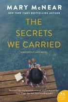 The Secrets We Carried ebook by Mary McNear
