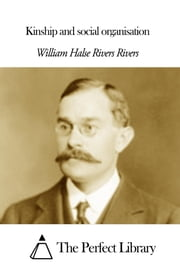 Kinship and social organisation ebook by W. H. R. Rivers