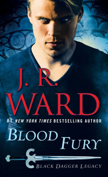 Blood Fury - Black Dagger Legacy ebook by J.R. Ward