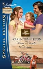 From Friends to Forever - A Single Dad Romance ebook by Karen Templeton