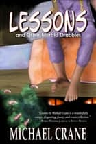 Lessons (and Other Morbid Drabbles) ebook by Michael Crane
