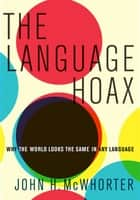 The Language Hoax ebook by John H. McWhorter