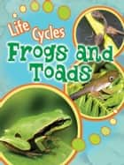 Frogs and Toads ebook by Julie Lundgren