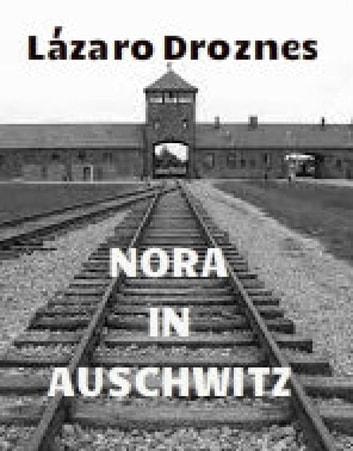 Nora in Auschwitz ebook by Lázaro Droznes