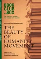 Bookclub-in-a-Box Discusses The Beauty of Humanity Movement, by Camilla Gibb: The Complete Package for Readers and Leaders ebook by Marilyn Herbert, Jo-Ann Zoon