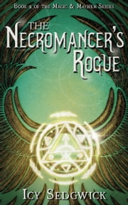 The Necromancer's Rogue ebook by Icy Sedgwick