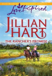 The Rancher's Promise ebook by Jillian Hart