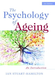 The Psychology of Ageing - An Introduction ebook by Ian Stuart-Hamilton