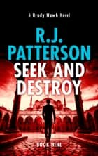 Seek and Destroy eBook by R.J. Patterson