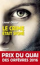 Le crime était signé ebook by Lionel Olivier