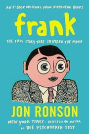 Frank - The True Story That Inspired the Movie ebook by Jon Ronson