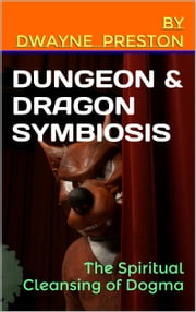 Dungeon & Dragon Symbiosis ebook by Dwayne Preston,ZoneMaster
