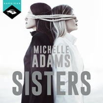 Sisters audiobook by Michelle Adams, Manon Jomain
