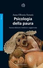 Psicologia della paura ebook by Anna Oliverio Ferraris