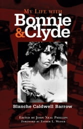My Life with Bonnie and Clyde ebook by Blanche Caldwell Barrow