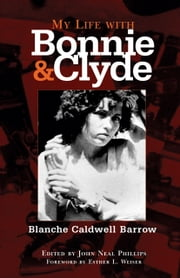 My Life with Bonnie and Clyde ebook by Blanche Caldwell Barrow,John Neal Phillips