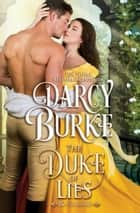 The Duke of Lies ebook by Darcy Burke