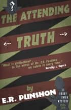 The Attending Truth - A Bobby Owen Mystery ebook by E.R. Punshon