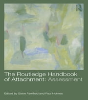 The Routledge Handbook of Attachment: Assessment ebook by Steve Farnfield,Paul Holmes